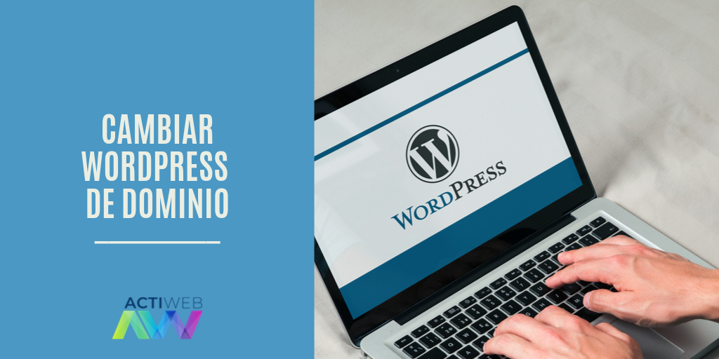 Cambiar WordPress de dominio fácilmente