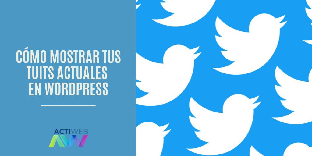 Cómo mostrar tus tuits actuales en WordPress
