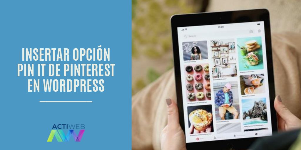 Cómo insertar la opción Pin it de Pinterest en WordPress