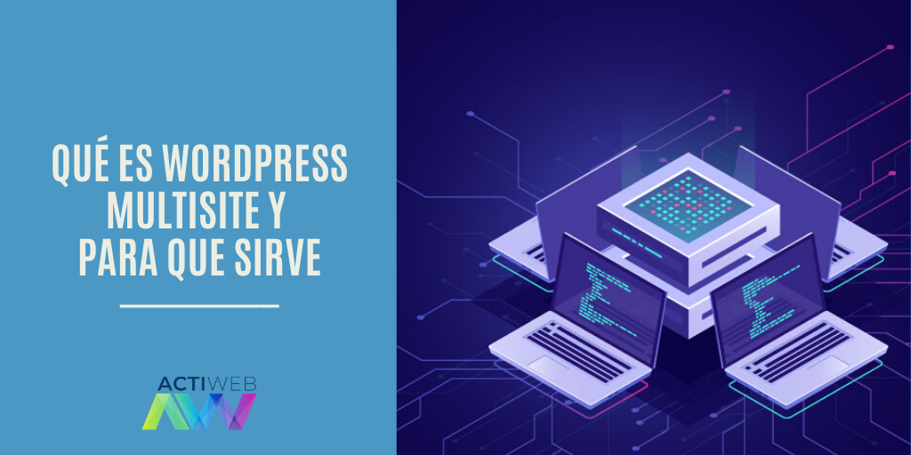 Qué es WordPress multisite y para que sirve