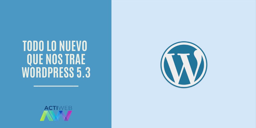 Todo lo nuevo que nos trae WordPress 5.3