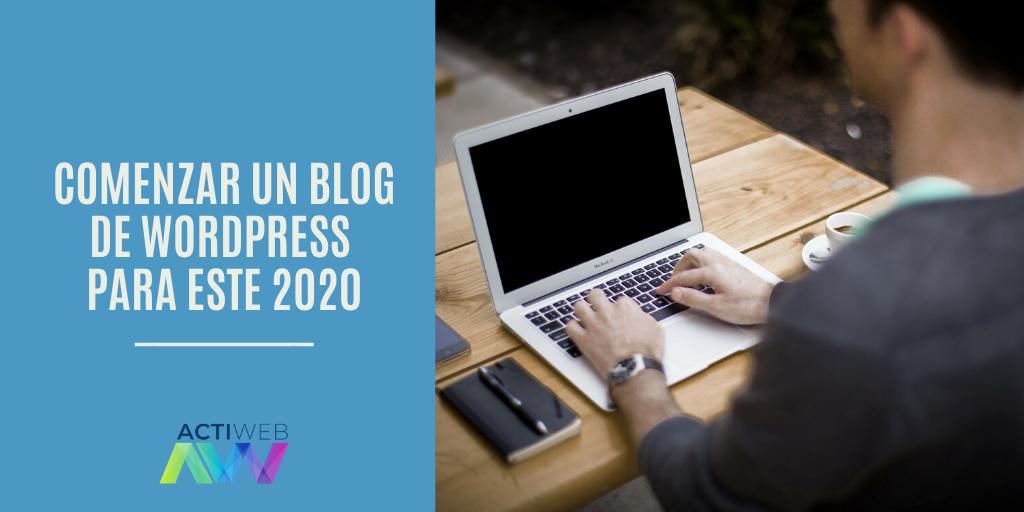 Comenzar un blog de WordPress en pocos pasos para este 2020