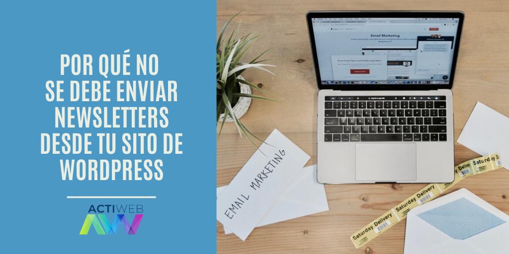 Por qué no se debe enviar newsletters desde tu sito de WordPress